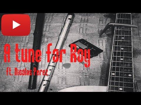 A tune for Roy - Tin Whistler ft. Nicolas Perez