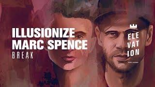 Illusionize, Marc Spence - Break