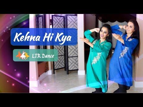 Kehna Hi Kya | LTR Dance