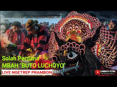 SAMBOYO PUTRO - Solah PERDANA Mbah BUTO LUCHOYO Live NGETREP PRAMBON