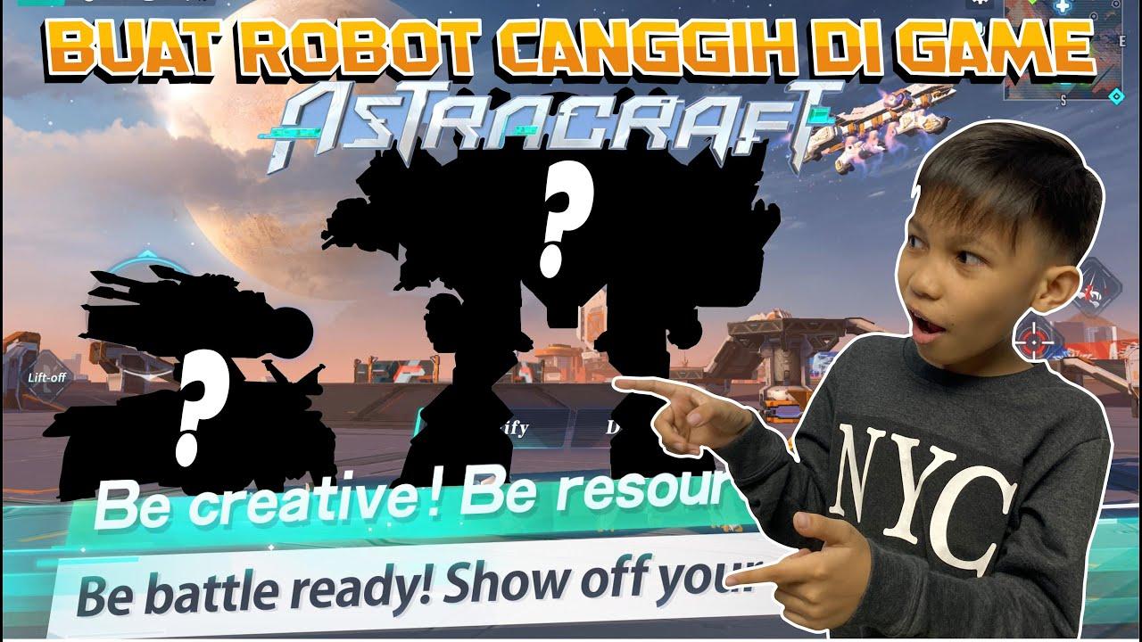 RASYAH BUAT ROBOT SUPER CANGGIH DI ASTRACRAFT! GA ADA YANG BISA NGALAHIN WAHAHA!
