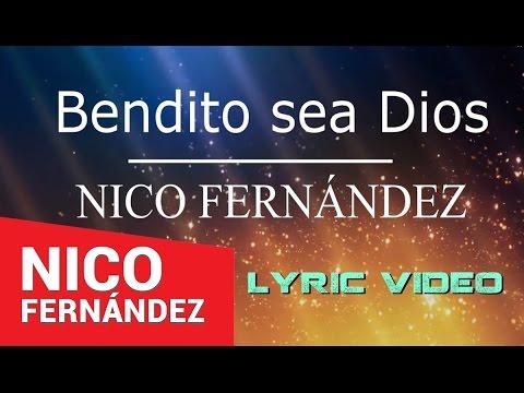 NICO FERNÁNDEZ   Bendito Sea Dios (Official Lyric Video)