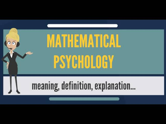 What is MATHEMATICAL PSYCHOLOGY? What does MATHEMATICAL PSYCHOLOGY mean?