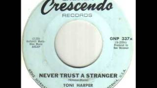 Toni Harper Never Trust A Stranger
