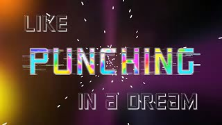 Punching in a Dream Lyric Video