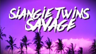 Video Siangie Twins - SAVAGE (Official Lyric Video) download MP3, 3GP, MP4, WEBM, AVI, FLV Januari 2018