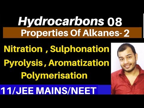 Hydrocarbons 08 : Properties of Alkanes 02 : Nitration , Sulphonation , Pyrolysis, Aromatization