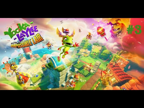 Testing: Yooka-Laylee and the Impossible Lair #3 (Gameplay)  