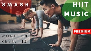 Smash this HIIT workout | HIIT MUSIC 30/15 | 12 rounds