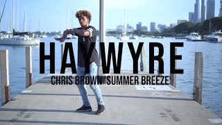 SUMMER BREEZE - CHRIS BROWN | FREESTYLE HIP HOP DANCE BY THAT KIDD HAYWYRE