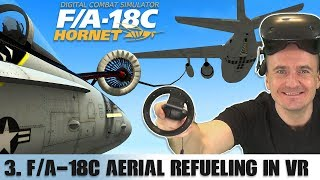 DCS: F/A-18C Hornet Air to Air Refueling in VR | Persian Gulf Map