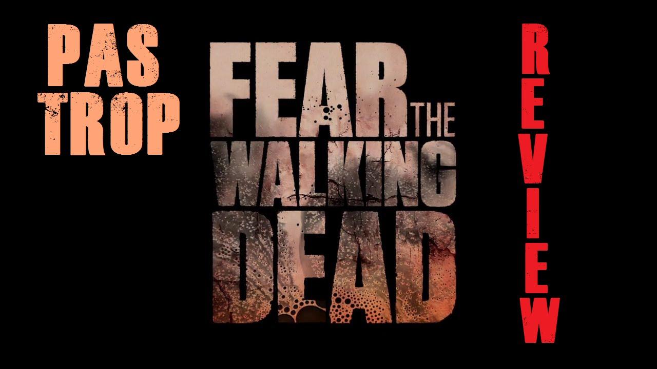 Fear The Walking Dead Review