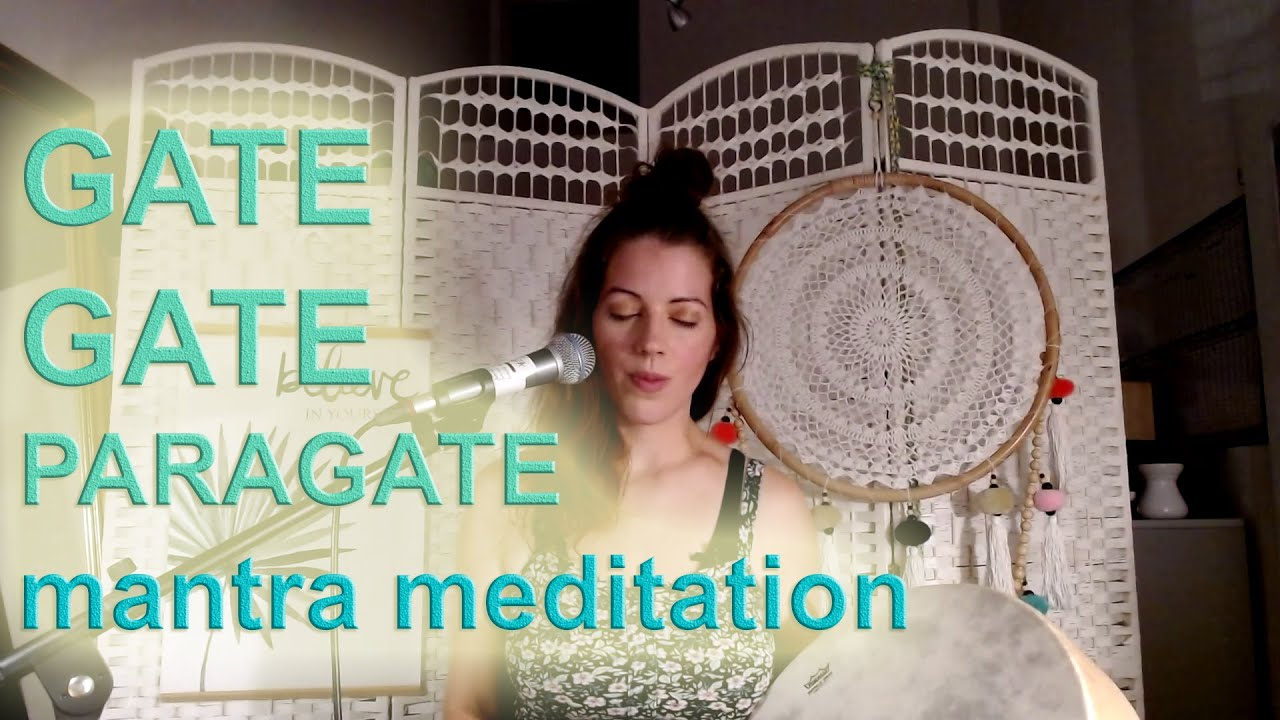 GATE GATE PARAGATE / Mantra Meditation for trust and peace - Daya Sea