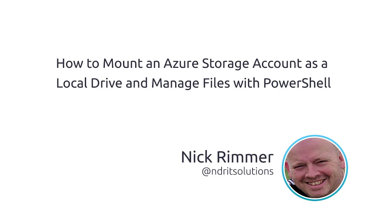 How To Mount An Azure Storage Account As A Local Drive And Manage Files  With PowerShell