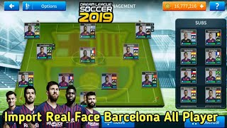 How To Import Real Face All FC Barcelona Players in Dream League Soccer 2019- 2018-19
