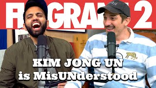 KIM JONG UN is MisUNderstood | Flagrant 2 with Andrew Schulz and Akaash Singh