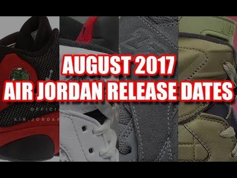 c169e99a26b4 AUGUST 2017 AIR JORDAN RELEASE DATES - YouTube