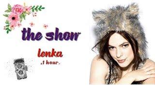 Lenka - The Show (Lyrics 1 HOUR)