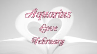 AQUARIUS LOVE FEBRUARY 2017 IN-DEPTH TAROT. Subtitles in several languages.