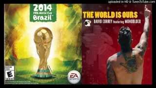 The World Is Ours (EA Sports Version) - David Correy ft. Monobloco