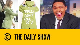 Melania's Wardrobe Malfunction Causes a Stir | The Daily Show With Trevor Noah