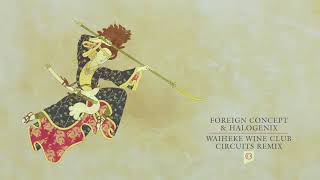 Foreign Concept & Halogenix - Waiheke Wine Club (Circuits Remix)