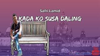 Kada kosusa daling - Safri Lamid