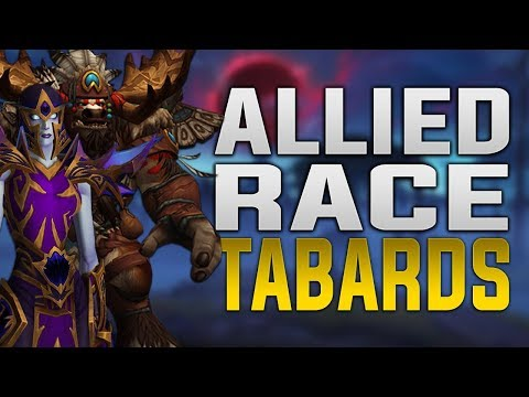 New Allied Race Tabards & World Of Warcraft Music!!