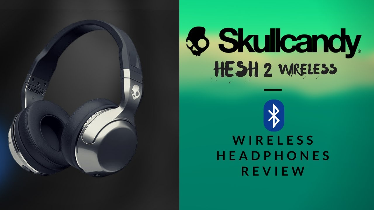 Skullcandy Hesh 2 Wireless review and sound test - YouTube 64868db070