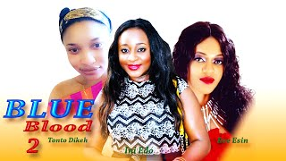 Blue Blood 2   - Latest Nigerian Nollywood Movie