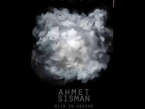 Ahmet Sisman - Acid In Heaven