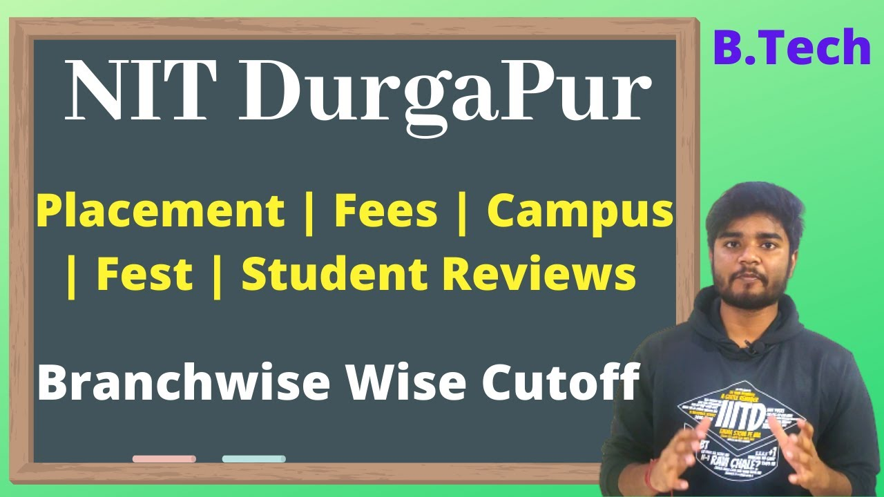 NIT DurgaPur - Placement | Fees | Campus | Cutoff Pros and Cons