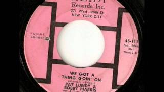 Pat Lundy & Bobby Harris: We got a thing goin