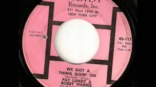Pat Lundy & Bobby Harris: We got a thing goin