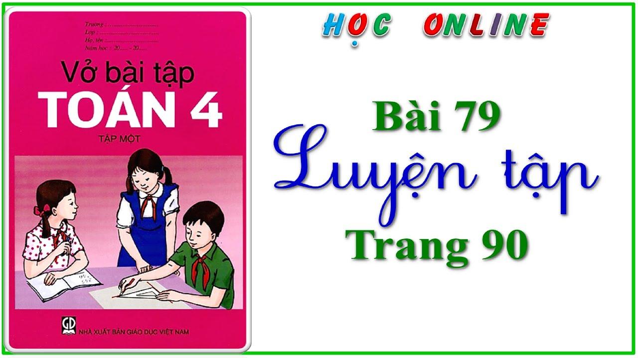 Vở bài tập toán 4 bài 79 luyện tập – trang 90