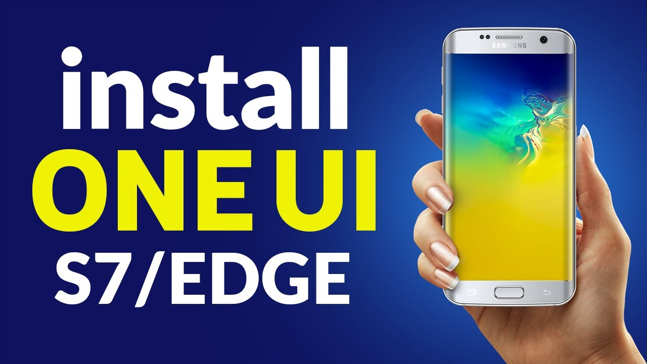 Install Official One UI (9 0 Pie) on Galaxy S7 & S7 Edge