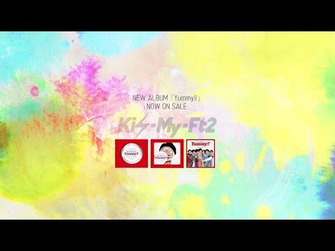 Kis-My-Ft2 / 「Yummy!!」全曲試聴プレイリスト