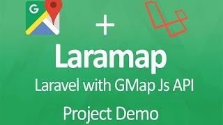 Laravel with Google Map JS API project Demo
