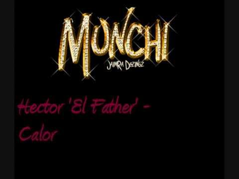 Hector 'El Father' - Calor