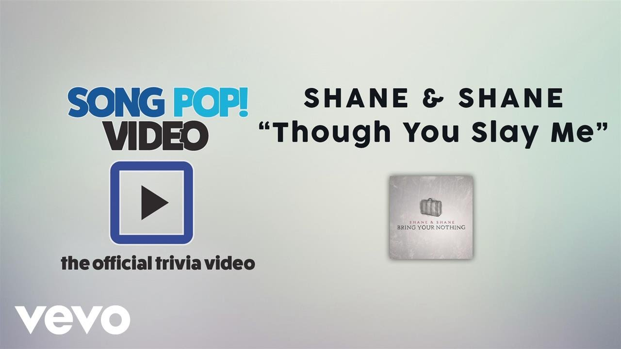 shane-shane-though-you-slay-me-official-trivia-video-shaneandshanevevo