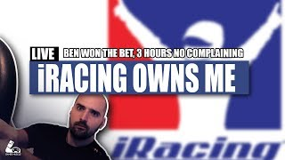 iRACING OWNS ME - BEN WON THE BET - 3 HOURS NO COMPLAIN