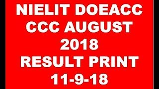 NIELIT DOEACC  CCC AUGUST 2018 RESULT PRINT 11-9-18 DOWNLOAD NOW