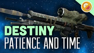 Destiny Patience and Time : 60 Second Review