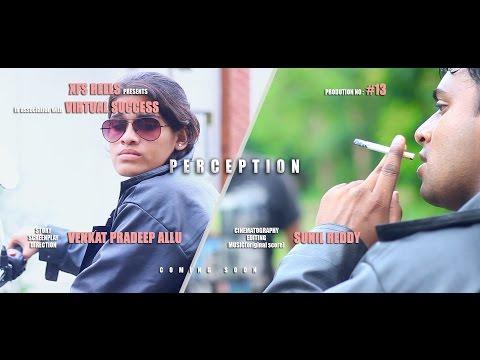 P E R C E P T I O N || Telugu Short Film || By XFS Reels