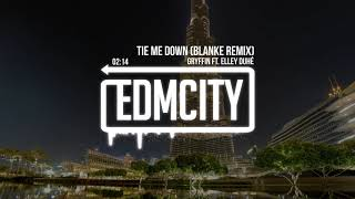Gryffin ft. Elley Duhe - Tie Me Down (Blanke Remix)