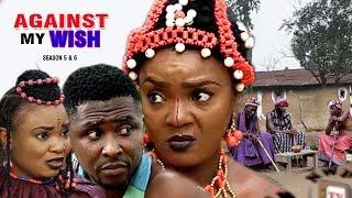Against My Wish Season 5 $ 6 - Movies 2017 | Latest Nollywood Movies 2017 | Family movie