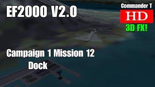 EF2000 V2.0 Eurofighter Typhoon Campaign 1 Mission 12 Dock [Episode 16]