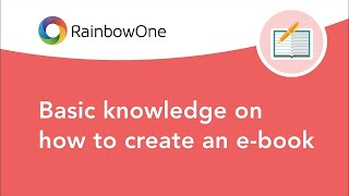 RainbowOne | Basic knowledge on how to create an e-book