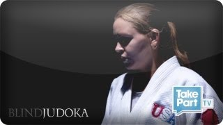 Blind Judoka Episode 5 -- Jordan Faces Her Biggest Challenges as She Trains for the 2012 Paralympics
