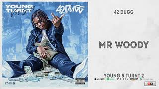 42 Dugg - Mr Woody (Young & Turnt 2)